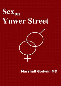 Sex on Yuwer Street | Author Marshall Godwin